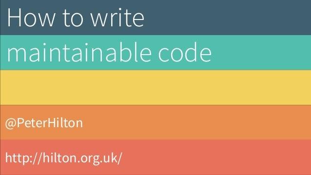 @PeterHilton http://hilton.org.uk/ How to write maintainable Scala code