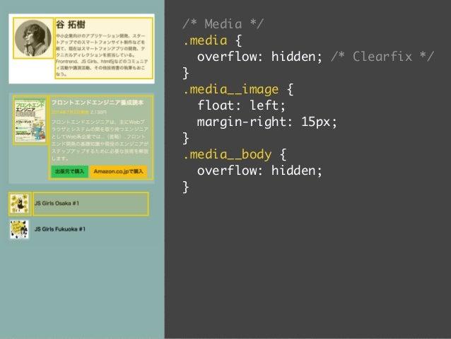 /* Media */  .c-media {  overflow: hidden; /* Clearfix */  }  .c-media__image {  float: left;  margin-right: 15px;  }  .c-...