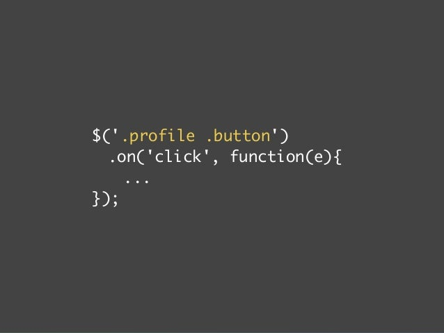 $('.js-save-profile')  .on('click', function(e){  ...  });