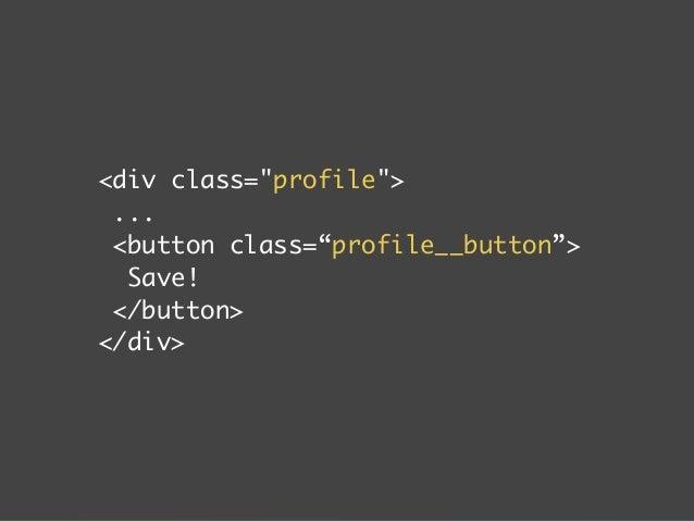 """div class=profile  ...  button class=""""button js-save-profile""""  Save!  /button  /div"""