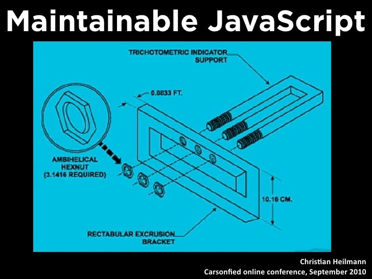 Maintainable JavaScript                                           Chris&an Heilmann             Carsonfied online conferenc...