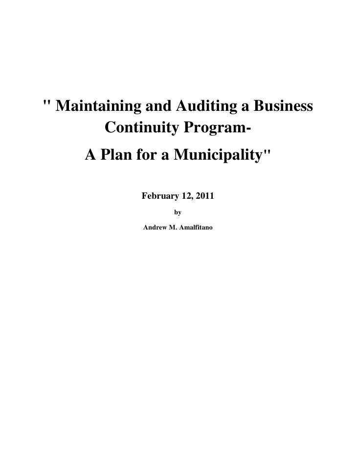 """ Maintaining and Auditing a Business        Continuity Program-     A Plan for a Municipality""             February 12, 2..."
