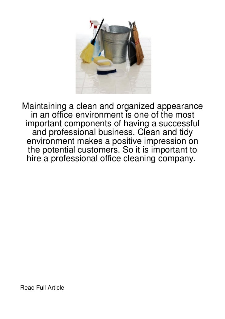 Maintaining a clean and organized appearance  in an office environment is one of the mostimportant components of having a ...