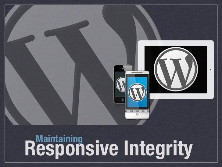MaintainingResponsive Integrity