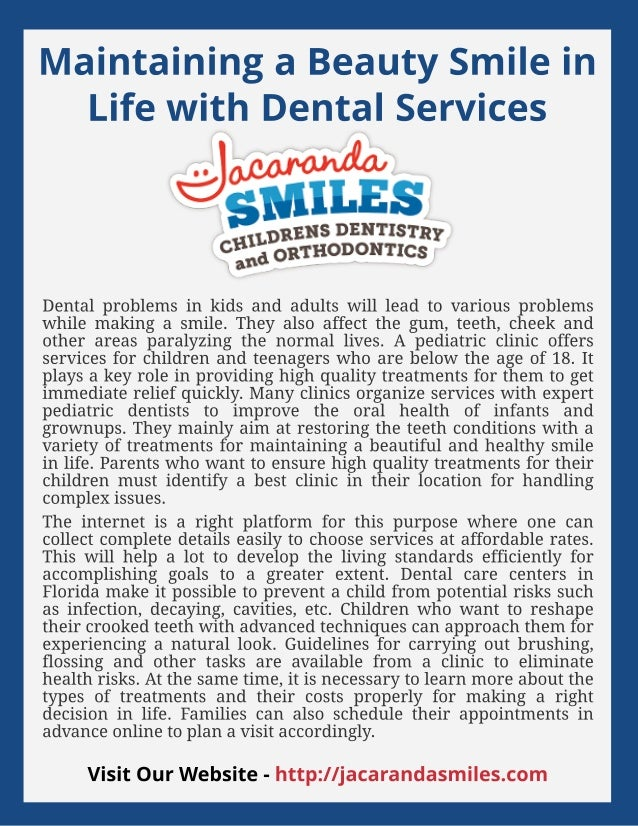 Maint aining a Beaut y Smile in Life wit h Dent al Services Dental problems in kids and adults will lead to various proble...