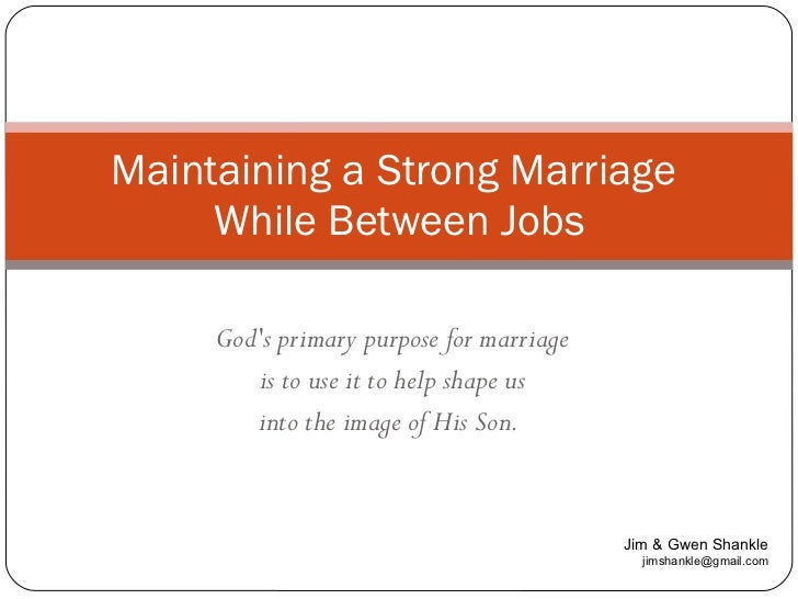 God's primary purpose for marriage is to use it to help shape us  into the image of His Son.   Maintaining a Strong Marria...