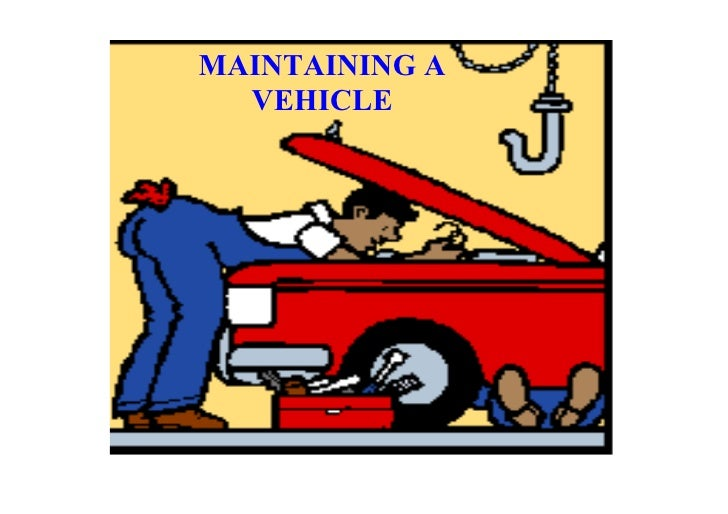 MAINTAINING A    VEHICLE