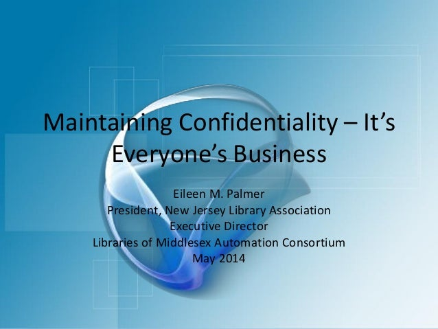 maintaining confidentiality in the healthcare office Interest is increasing in the security of electronic medical it involves maintaining confidentiality and sharing staff of the physician office or.