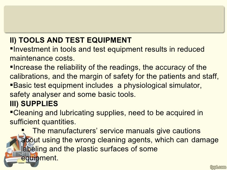 II) TOOLS AND TEST EQUIPMENTInvestment in tools and test equipment results in reducedmaintenance costs.Increase the reli...