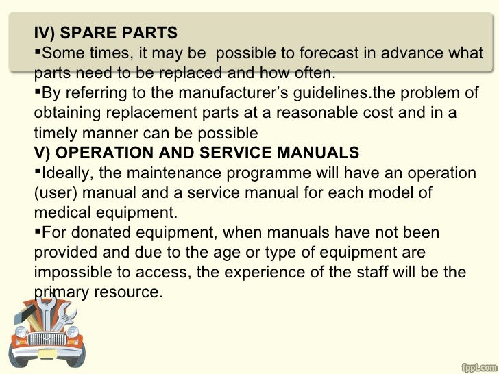 IV) SPARE PARTSSome times, it may be possible to forecast in advance whatparts need to be replaced and how often.By refe...