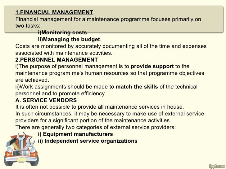 1.FINANCIAL MANAGEMENTFinancial management for a maintenance programme focuses primarily ontwo tasks:           i)Monitori...
