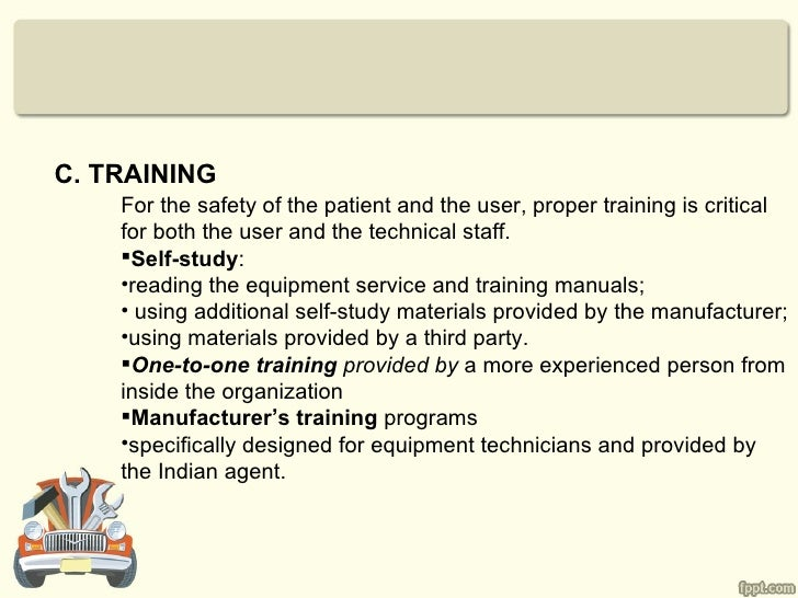 C. TRAINING    For the safety of the patient and the user, proper training is critical    for both the user and the techni...