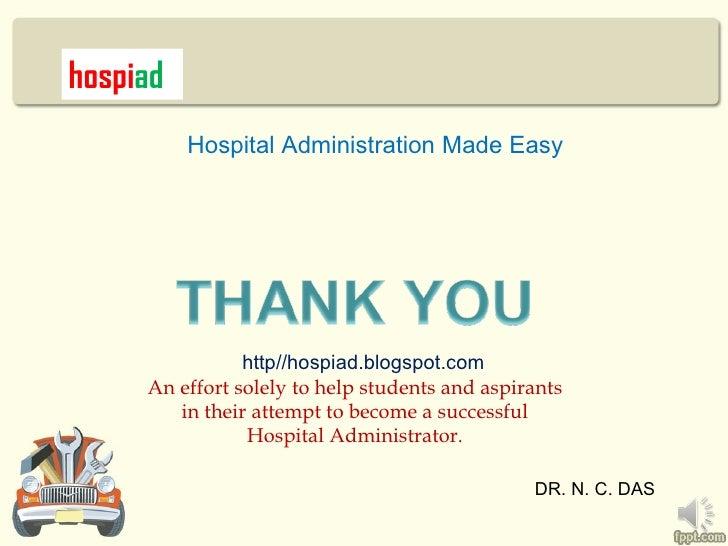 hospiad          Hospital Administration Made Easy                http//hospiad.blogspot.com     An effort solely to help ...