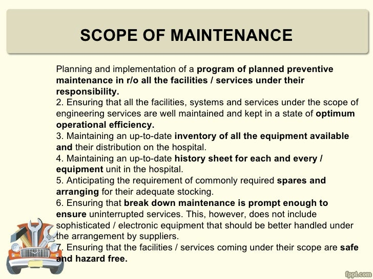 SCOPE OF MAINTENANCEPlanning and implementation of a program of planned preventivemaintenance in r/o all the facilities / ...