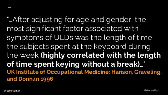 """@petersouter #HumanOps """"…After adjusting for age and gender, the most significant factor associated with symptoms of ULDs ..."""