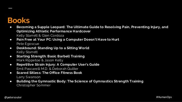 @petersouter #HumanOps Books ● Becoming a Supple Leopard: The Ultimate Guide to Resolving Pain, Preventing Injury, and Opt...