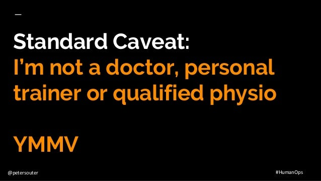 @petersouter #HumanOps Standard Caveat: I'm not a doctor, personal trainer or qualified physio YMMV