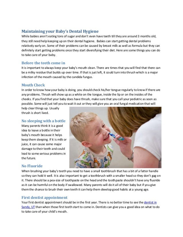 Maintaining your Baby's Dental Hygiene While babies aren't eating tons of sugar and don't even have teeth till they are ar...