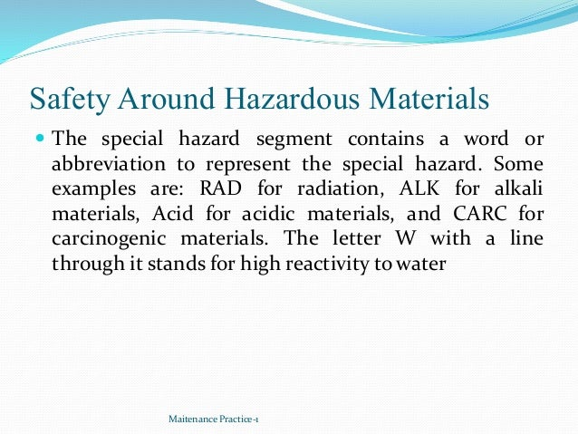 Safety Around Hazardous Materials  The special hazard segment contains a word or abbreviation to represent the special ha...