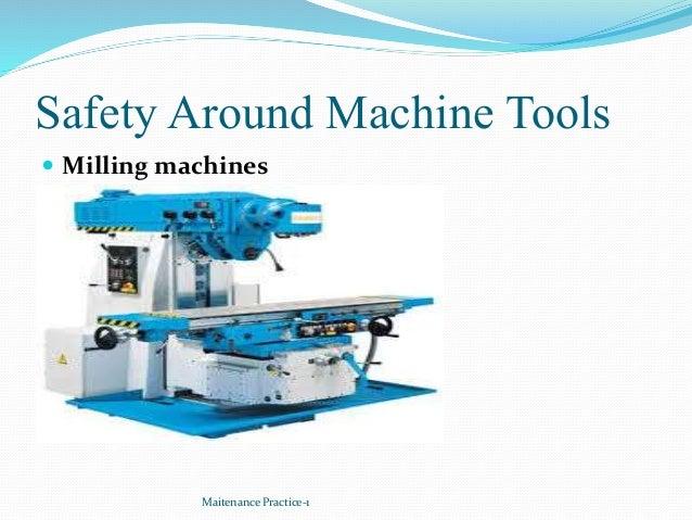 Safety Around Machine Tools  Milling machines Maitenance Practice-1