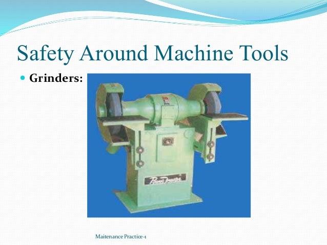 Safety Around Machine Tools  Grinders: Maitenance Practice-1