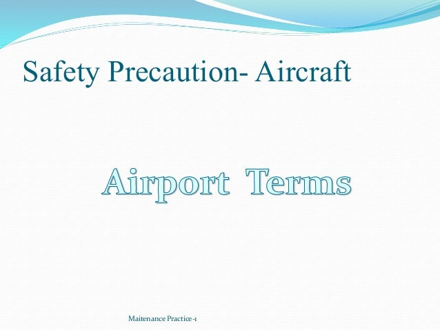 Safety Precaution- Aircraft Maitenance Practice-1
