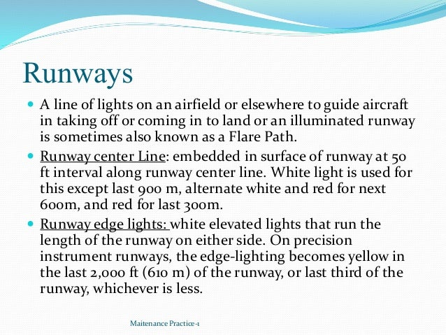 Runways  A line of lights on an airfield or elsewhere to guide aircraft in taking off or coming in to land or an illumina...