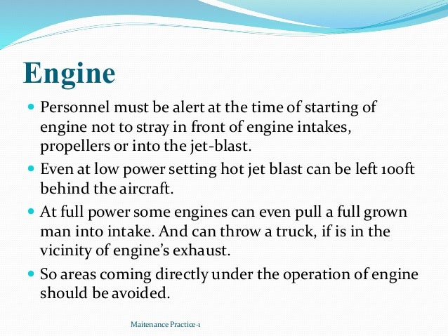 Engine Maitenance Practice-1  Personnel must be alert at the time of starting of engine not to stray in front of engine i...