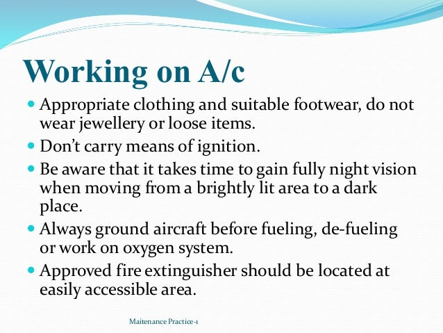 Working on A/c  Appropriate clothing and suitable footwear, do not wear jewellery or loose items.  Don't carry means of ...
