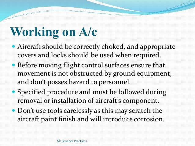 Working on A/c  Aircraft should be correctly choked, and appropriate covers and locks should be used when required.  Bef...