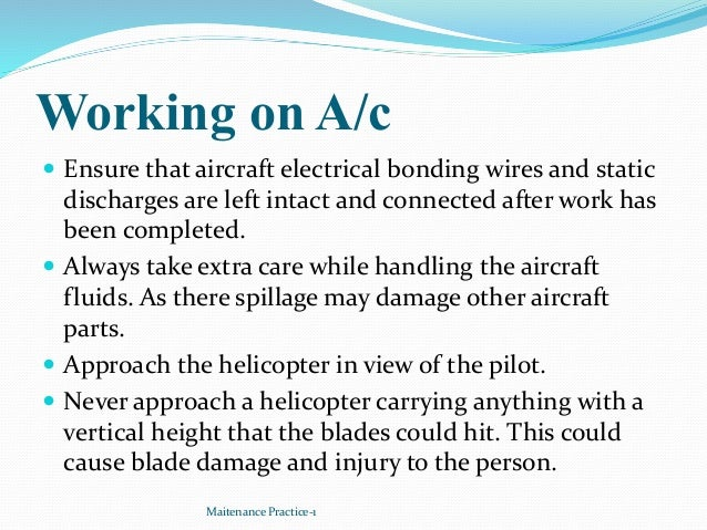 Working on A/c  Ensure that aircraft electrical bonding wires and static discharges are left intact and connected after w...
