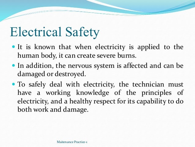 Electrical Safety  It is known that when electricity is applied to the human body, it can create severe burns.  In addit...