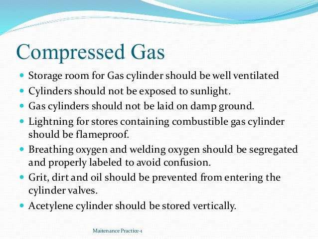 Compressed Gas  Storage room for Gas cylinder should be well ventilated  Cylinders should not be exposed to sunlight.  ...