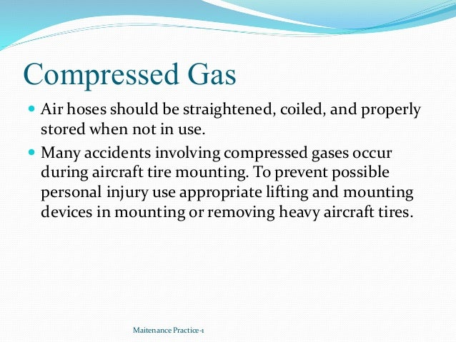 Compressed Gas  Air hoses should be straightened, coiled, and properly stored when not in use.  Many accidents involving...
