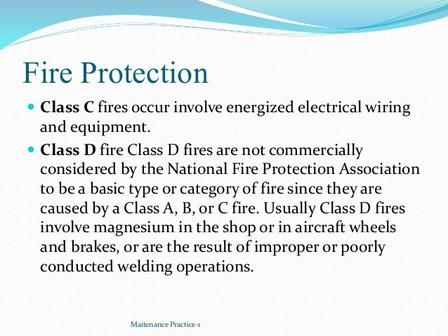 Fire Protection  Class C fires occur involve energized electrical wiring and equipment.  Class D fire Class D fires are ...