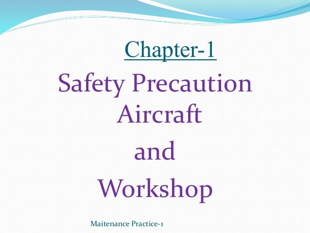 Chapter-1 Safety Precaution Aircraft and Workshop Maitenance Practice-1