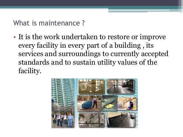 Maintenance and repair of buildings