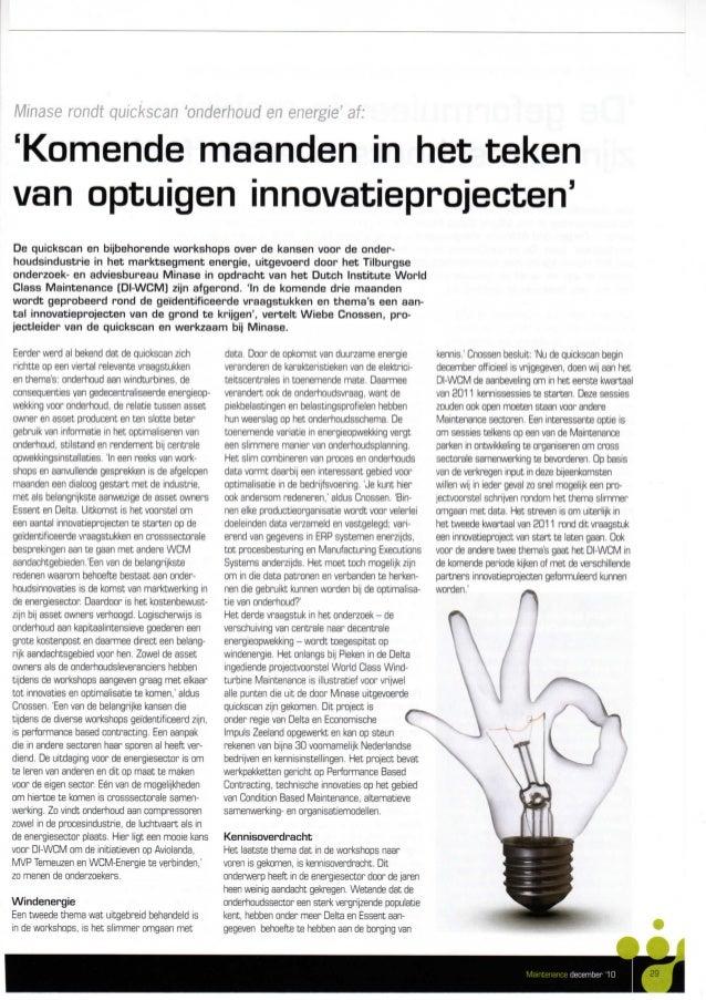 Minase rondt quickscan 'onderhoud en energie' af: 'Komende maanden in het teken van optuigen innovatieprojecten' De quicks...