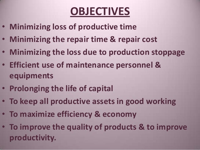 the objectives of maintenance management Objectives one of the main  total quality management and total productive maintenance are often used interchangeably however, tqm and tpm share a lot of.