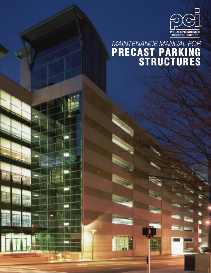 PRECAST/ PRESTRESSED               CONCRETE INSTITUTEMAINTENANCE MANUAL FORPRECAST PARKING    STRUCTURES