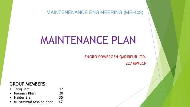 MAINTENANCE PLAN ENGRO POWERGEN QADIRPUR LTD. 227 MWCCP GROUP MEMBERS:  Tariq Jamil 17  Nauman Khan 20  Haider Zia 35 ...