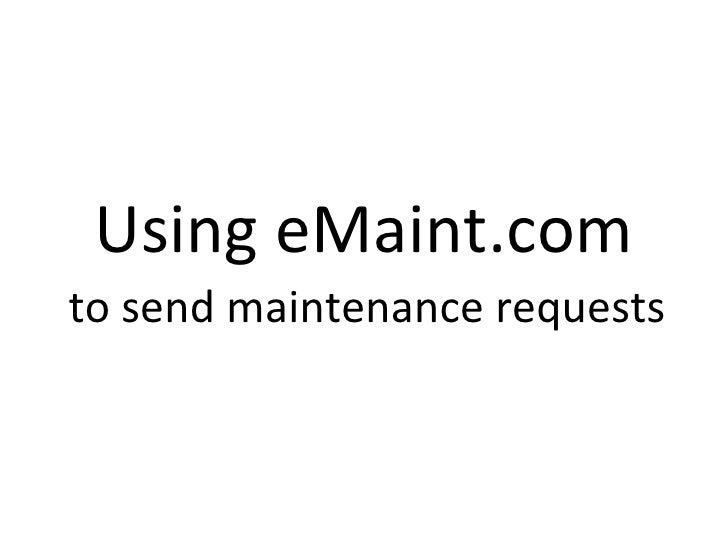 Using eMaint.com to send maintenance requests