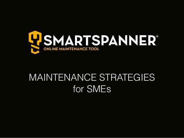 MAINTENANCE STRATEGIES for SMEs