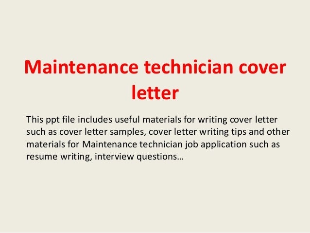 Cover Letter Maintenance. Maintenance Technician ...