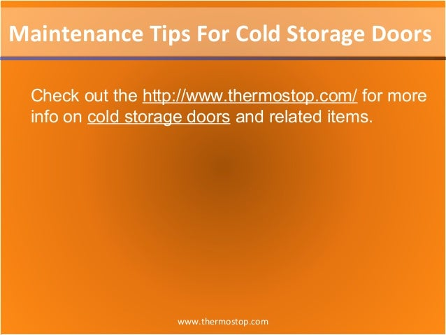 www.thermostop.com Maintenance Tips For Cold Storage Doors Check out the http://www.thermostop.com/ for more info on cold ...