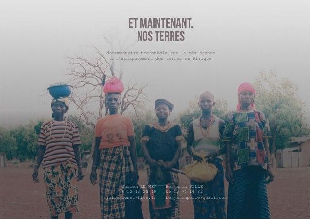 et maintenant,  nos terres  documentaire transmédia sur la résistance  à l'accaparement des terres en Afrique  Julien LE N...