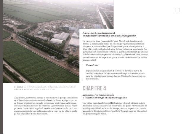 11  Aujourd'hui, l'entreprise occupe 10 000 hectares à quelques encablures  de la frontière mauritanienne sur les bords du...