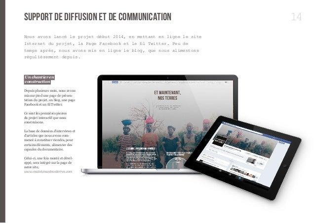14  support de diffusion et de communication  Nous avons lancé le projet début 2014, en mettant en ligne le site  Internet...