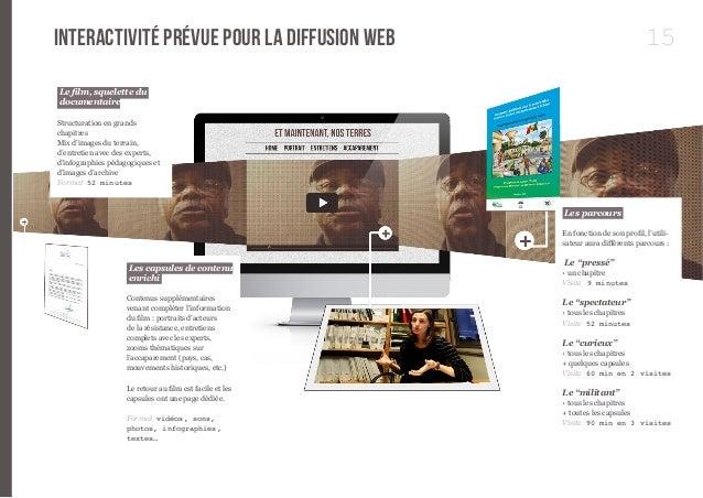 interactivité prévue pour la diffusion web 15  Le film, squelette du  documentaire  Structuration en grands  chapitres  Mi...