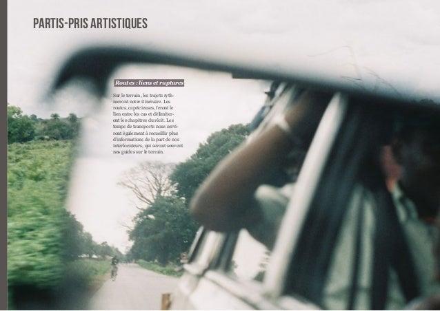 21  partis-pris artistiques  Routes : liens et ruptures  Sur le terrain, les trajets ryth-meront  notre itinéraire. Les  r...